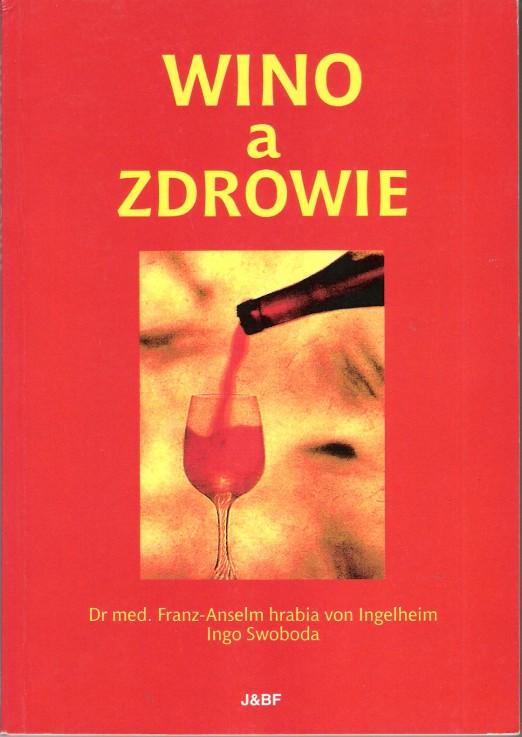 Franz-Anselm von Ingelheim, Ingo Swoboda Wino a zdrowie