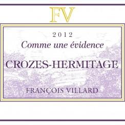 Francois Villard Crozes-Hermitage Comme Une Evidence 2012